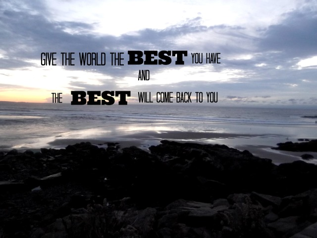 GIVE THE WORLD YOUR BEST