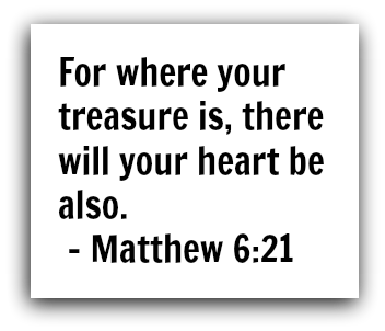 matt 6-21 where your treasure is