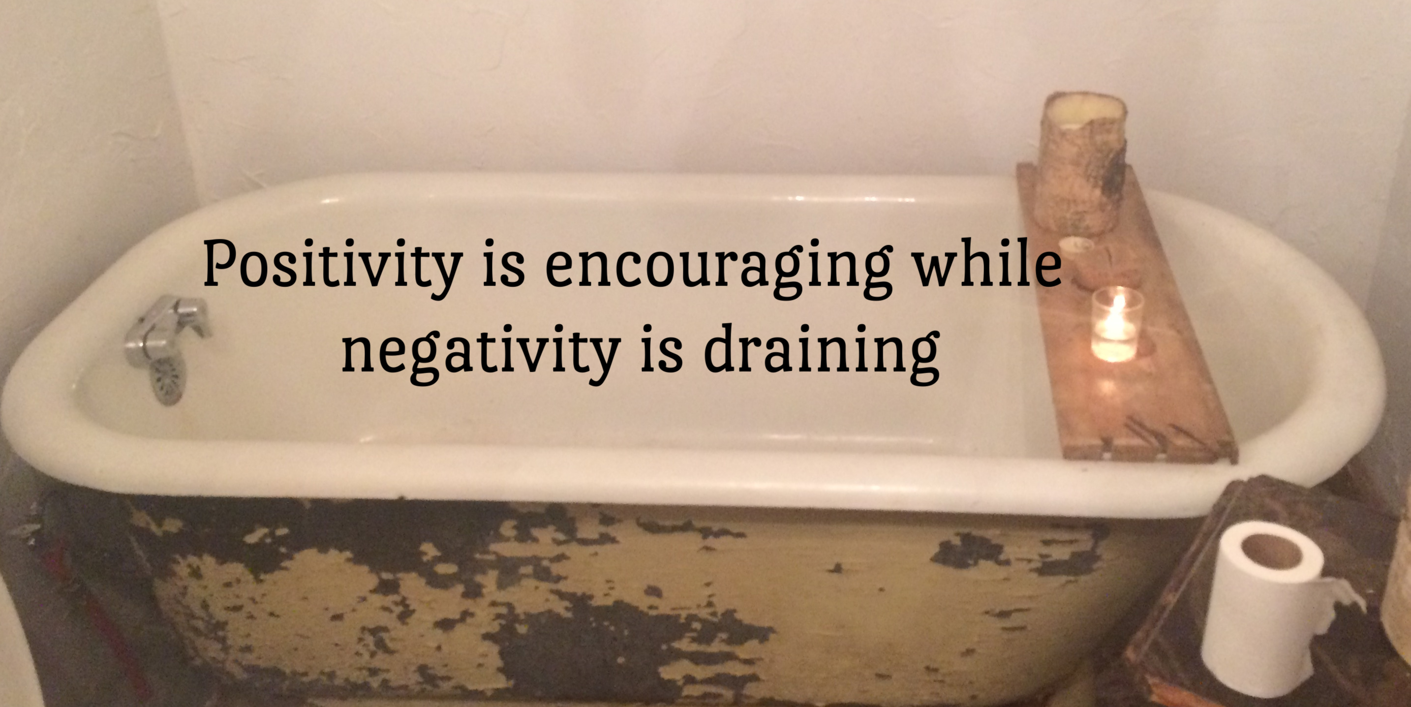 Old Fashioned bathtub with positivity quote.jpg (1)
